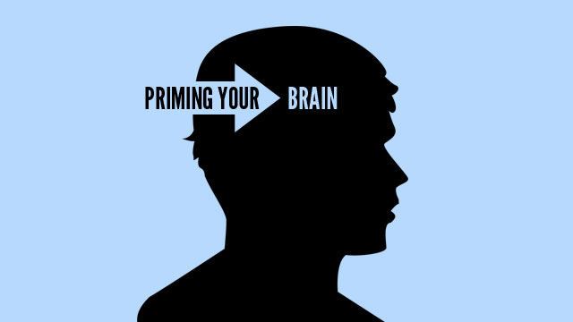 Priming Your Brain